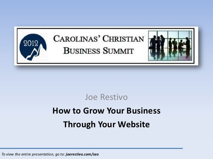 Joe Restivo                              How to Grow Your Business                                Through Your WebsiteTo v...