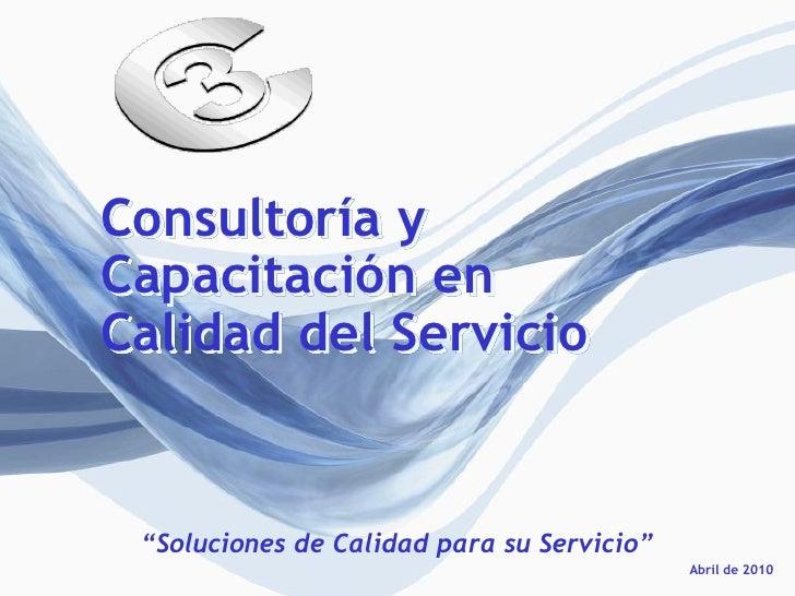 """Consultoría y Capacitación en Calidad del Servicio    """"Soluciones de Calidad para su Servicio""""                            ..."""
