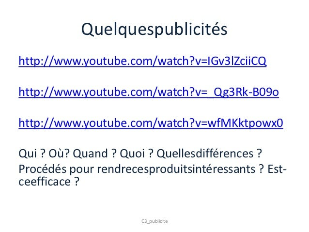Quelquespublicitéshttp://www.youtube.com/watch?v=IGv3lZciiCQhttp://www.youtube.com/watch?v=_Qg3Rk-B09ohttp://www.youtube.c...