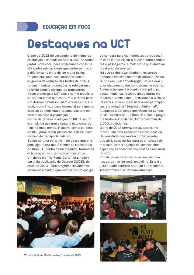 Destaques na UCT  O ano de 2013 foi um caminho de inúmeras  mudanças e conquistas para a UCT. Andamos  juntos, com você, p...