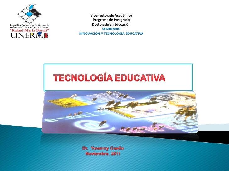Vicerrectorado Académico      Programa de Postgrado      Doctorado en Educación            SEMINARIOINNOVACIÓN Y TECNOLOGÍ...