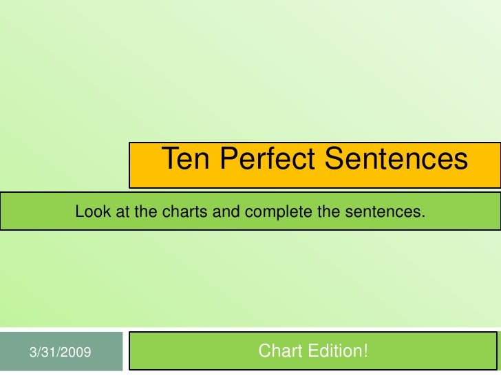 Ten Perfect Sentences       Look at the charts and complete the sentences.                                   Chart Edition...