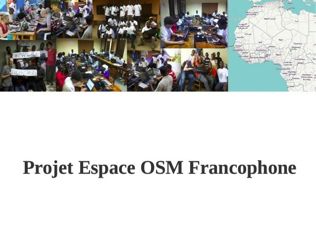 Projet Espace OSM FrancophoneProjet Espace OSM Francophone