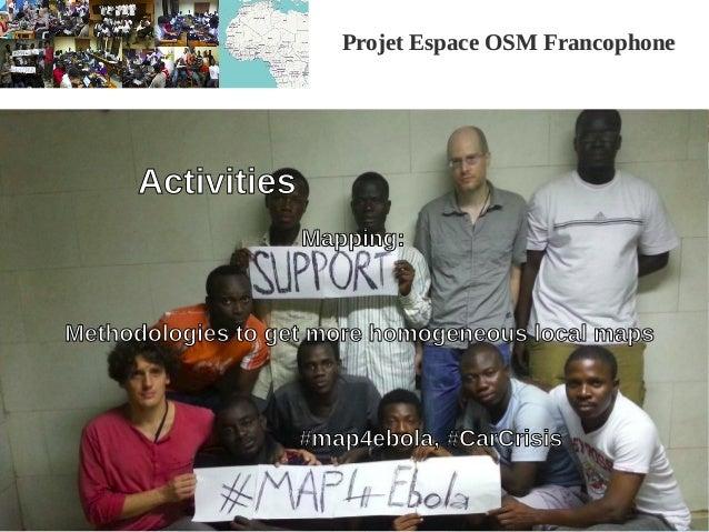Projet Espace OSM FrancophoneProjet Espace OSM Francophone Activities Methodologies to get more homogeneous local maps #ma...
