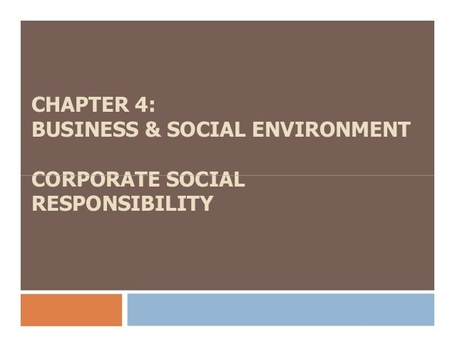 CHAPTER 4: BUSINESS & SOCIAL ENVIRONMENT CORPORATE SOCIALCORPORATE SOCIAL RESPONSIBILITY