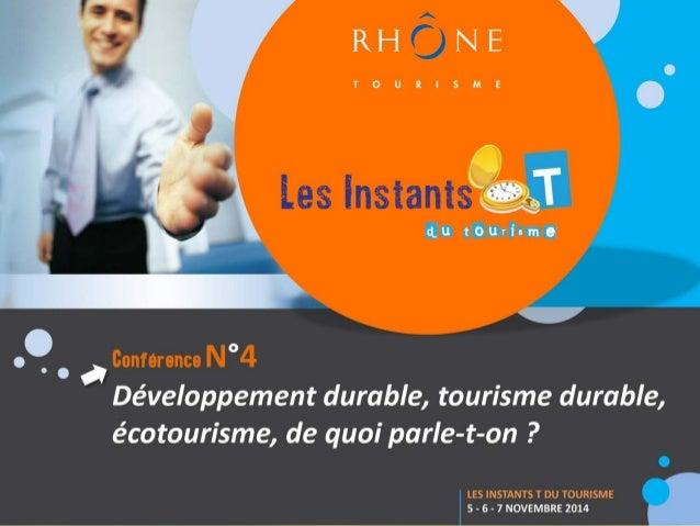 Intervenants  www.rhonetourisme.com  Philippe Bernez (Directeur de la Fédération Nationale des Stations Vertes)  Hugues Be...