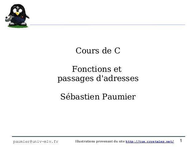 Cours de C                     Fonctions et                  passages dadresses                      Sébastien Paumierpaum...