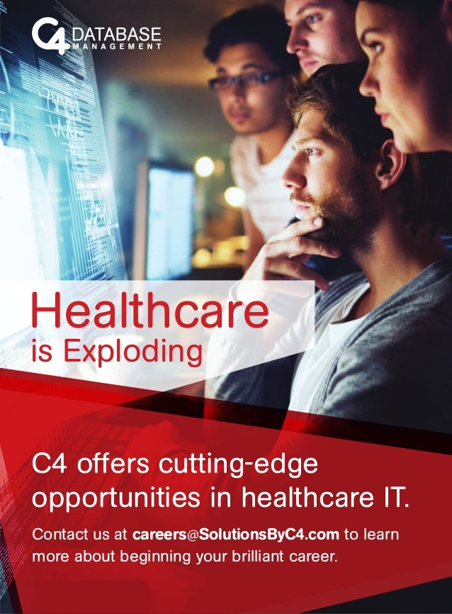 is Exploding Healthcare C4 offers cutting-edge opportunities in healthcare IT. Contact us at careers@SolutionsByC4.com to ...