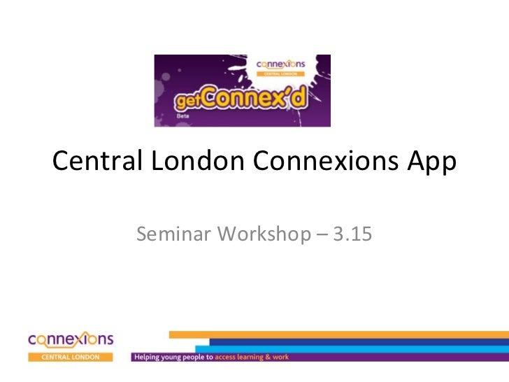 Central London Connexions App Seminar Workshop – 3.15