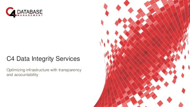 C4 Data Integrity Services Optimizing infrastructure with transparency and accountability