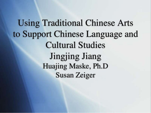 Using Traditional Chinese Artsto Support Chinese Language andCultural StudiesJingjing JiangHuajing Maske, Ph.DSusan Zeiger