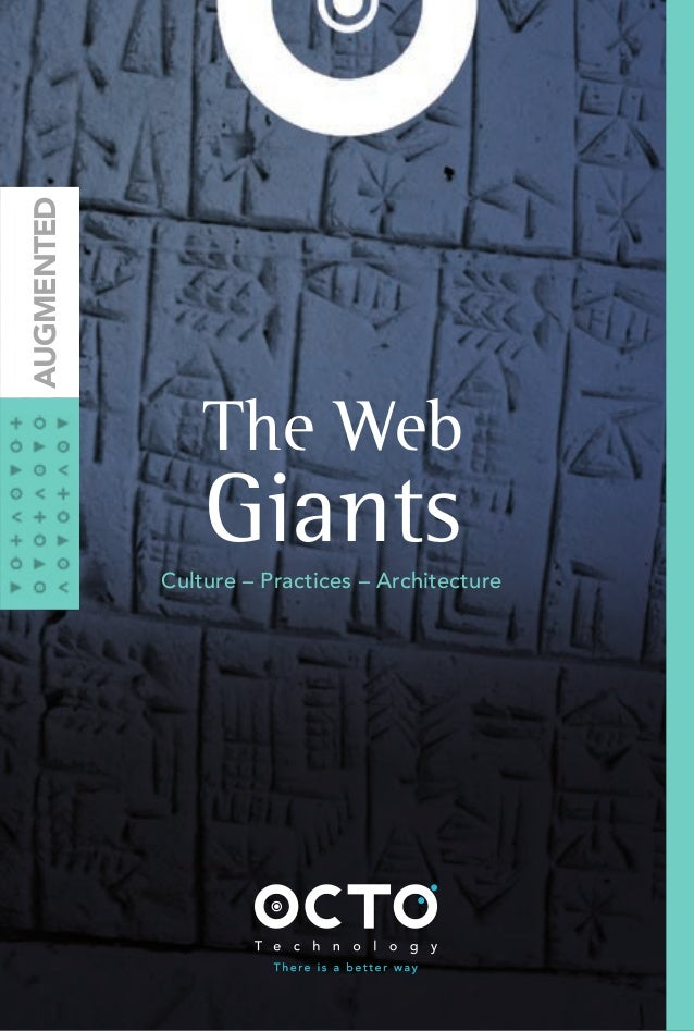 The Web GiantsCulture – Practices – Architecture AUGMENTED