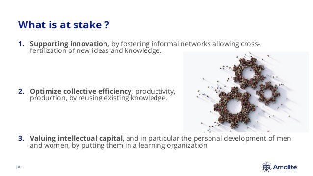 What is at stake ?  10. 1. Supporting innovation, by fostering informal networks allowing cross- fertilization of new idea...