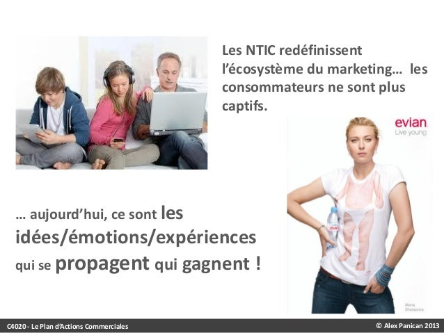 Les NTIC redéfinissent l'écosystème du marketing… les consommateurs ne sont plus captifs.  … aujourd'hui, ce sont les  idé...