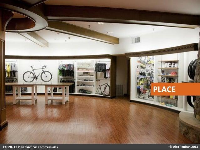 PLACE  C4020 - Le Plan d'Actions Commerciales  © Alex Panican 2013
