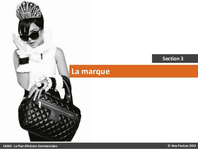Section 3  La marque  C4020 - Le Plan d'Actions Commerciales  © Alex Panican 2013
