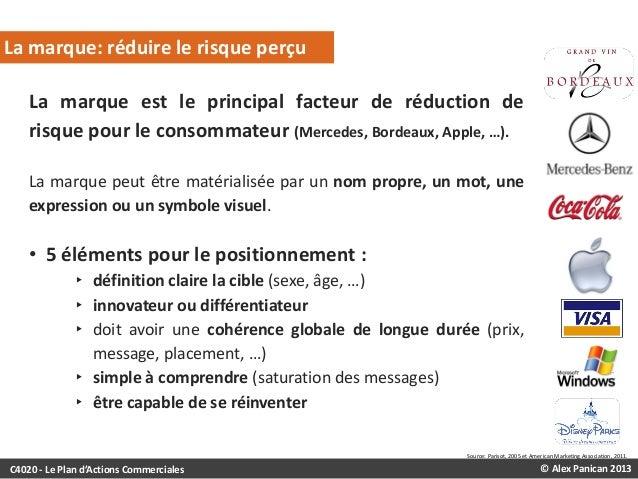 La marque: réduire le risque perçu La marque est le principal facteur de réduction de risque pour le consommateur (Mercede...