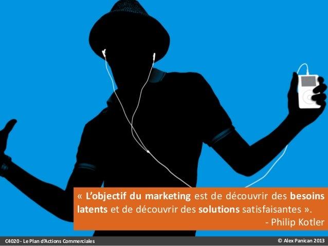 « L'objectif du marketing est de découvrir des besoins latents et de découvrir des solutions satisfaisantes ». - Philip Ko...