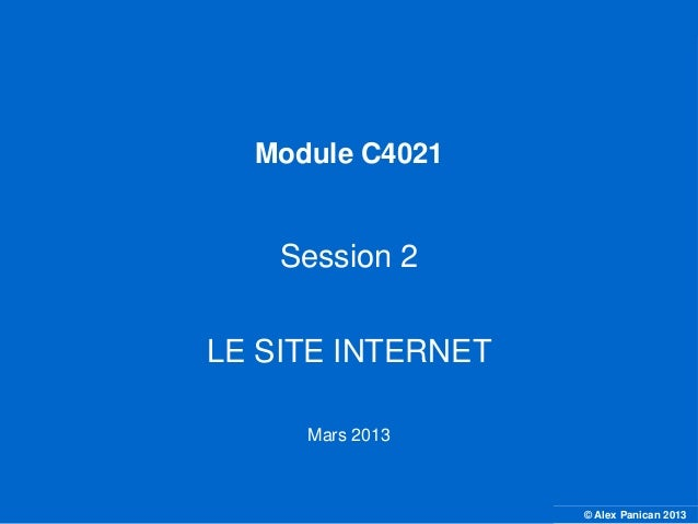 Module C4021                                       Session 2                                   LE SITE INTERNET           ...