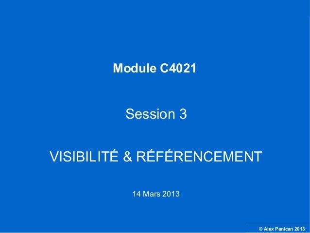 Module C4021                                    Session 3                  VISIBILITÉ & RÉFÉRENCEMENT                     ...