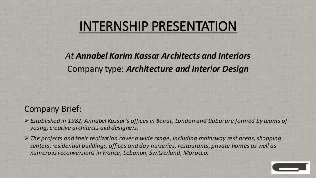 INTERNSHIP PRESENTATION At Annabel Karim Kassar Architects And Interiors Company Type Architecture Interior Design
