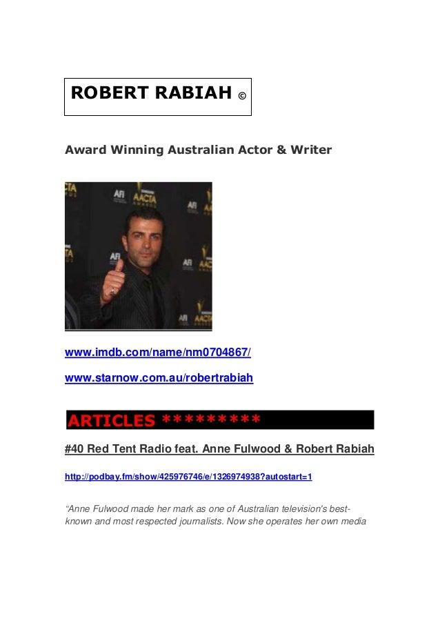 Award Winning Australian Actor & Writer www.imdb.com/name/nm0704867/ www.starnow.com.au/robertrabiah ARTICLES ********* #4...