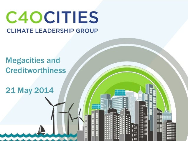 1 1 Megacities and Creditworthiness 21 May 2014