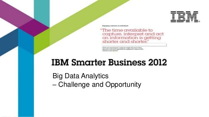 Big Data Analytics– Challenge and Opportunity