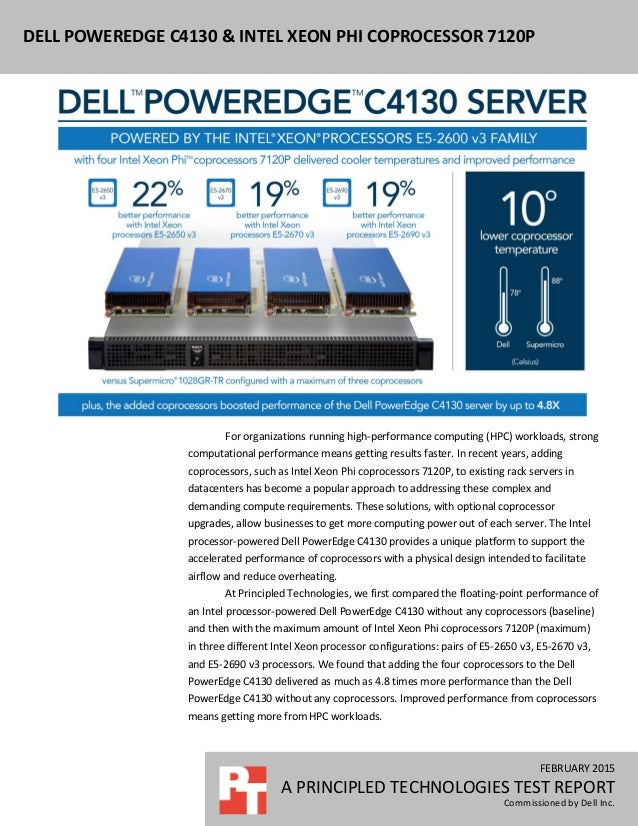 FEBRUARY 2015 A PRINCIPLED TECHNOLOGIES TEST REPORT Commissioned by Dell Inc. DELL POWEREDGE C4130 & INTEL XEON PHI COPROC...