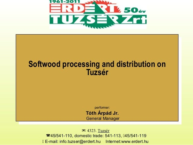 Softwood processing and distribution on Tuzsér Softwood processing and distribution on Tuzsér  4323. Tuzsér 45/541-110, ...