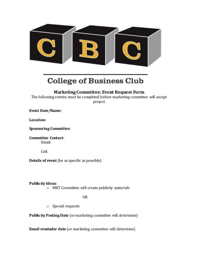 Marketing Committee Event Request Form The Following Entries Must Be Completed Before Will