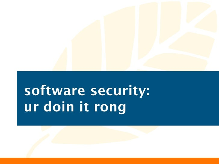 software security: ur doin it rong