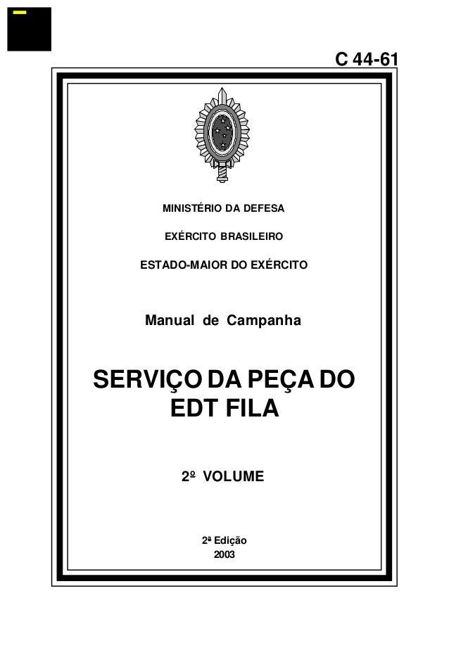 2ª Edição  2003  C 44-61  MINISTÉRIO DA DEFESA  EXÉRCITO BRASILEIRO  ESTADO-MAIOR DO EXÉRCITO  Manual de Campanha  SERVIÇO...
