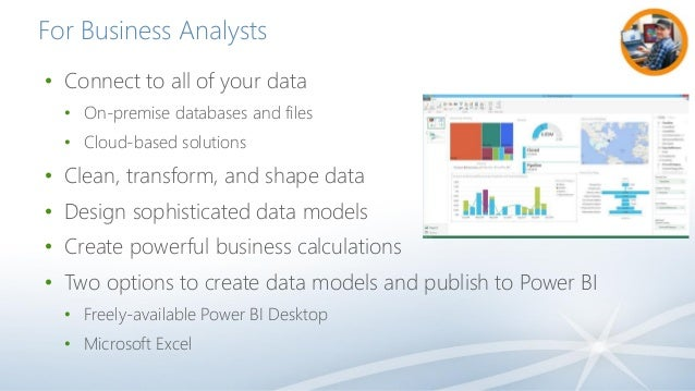 For Business Analysts • Connect to all of your data • On-premise databases and files • Cloud-based solutions • Clean, tran...