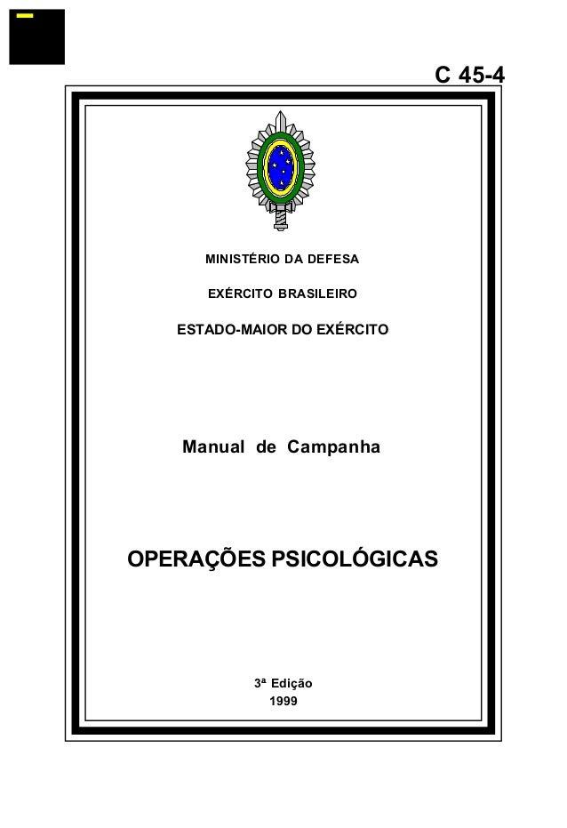 3ª Edição  1999  C 45-4  MINISTÉRIO DA DEFESA  EXÉRCITO BRASILEIRO  ESTADO-MAIOR DO EXÉRCITO  Manual de Campanha  OPERAÇÕE...