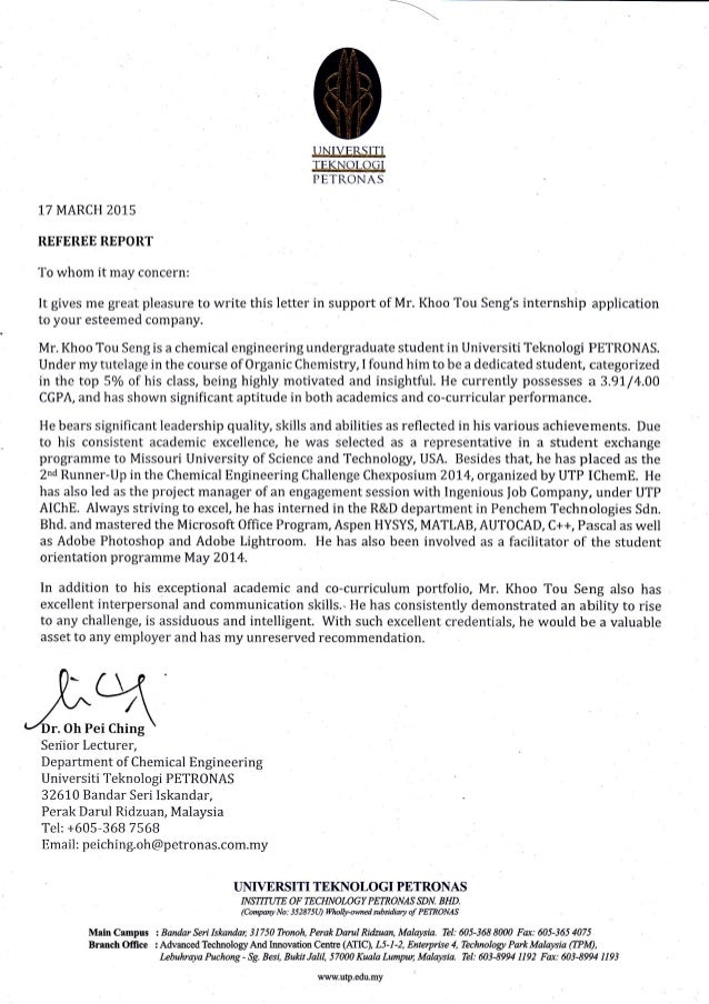 Internship Recommendation Letter.   TJNIVERSITI TEKNOLSFT PETRONAS 1.7  MARCH 2015 REFEREE REPORT To Whom It May Concern: It  Resume Reference Letter