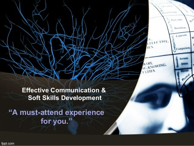 """Effective Communication & Soft Skills Development """"A must-attend experience for you."""""""