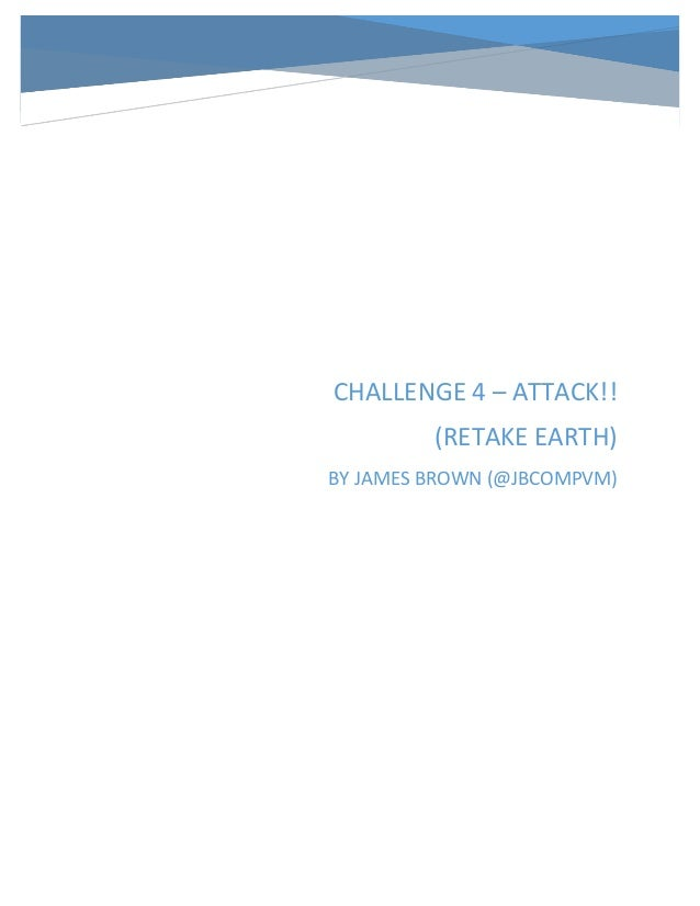 CHALLENGE 4 – ATTACK!! (RETAKE EARTH) BY JAMES BROWN (@JBCOMPVM)