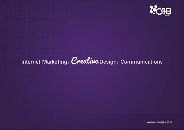 Internet Marketing.  Creative Design. Communications  www.c4bmedia.com