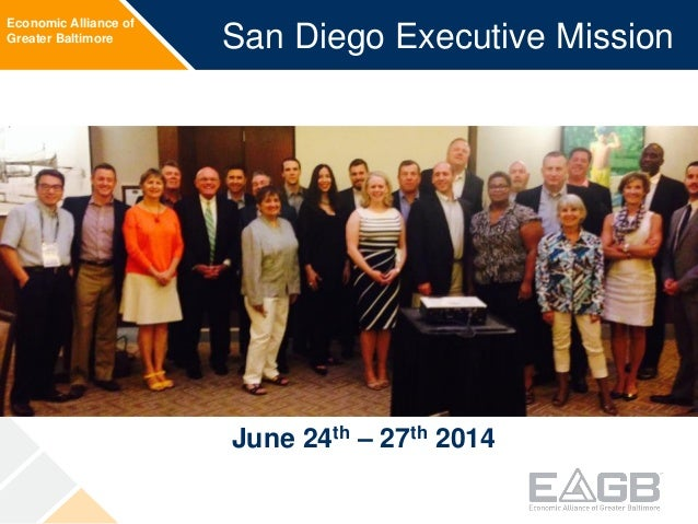 Economic Alliance of Greater Baltimore San Diego Executive Mission June 24th – 27th 2014