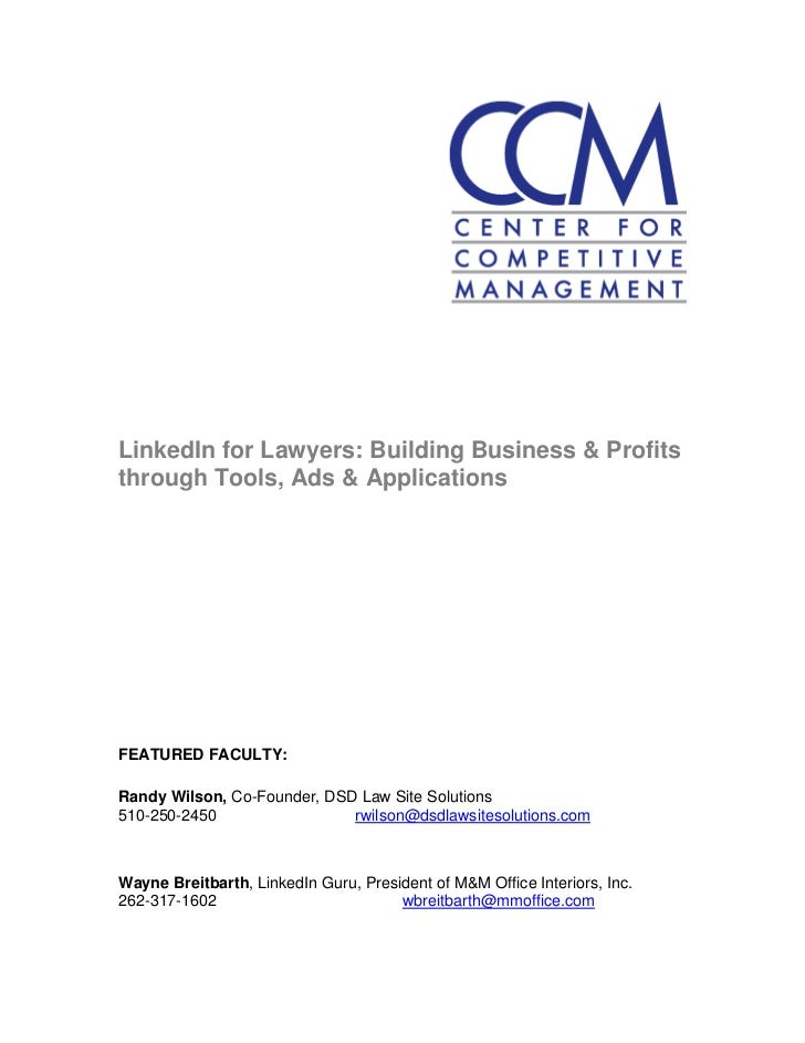 LinkedIn for Lawyers: Building Business & Profitsthrough Tools, Ads & ApplicationsFEATURED FACULTY:Randy Wilson, Co-Founde...