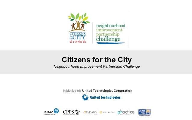 Citizens for the City Neighbourhood Improvement Partnership Challenge Initiative of: United Technologies Corporation