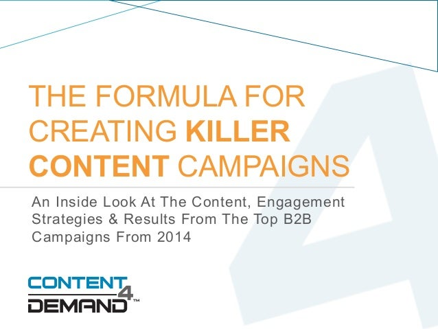 #KillerContent  THE FORMULA FOR  CREATING KILLER  CONTENT CAMPAIGNS  An Inside Look At The Content, Engagement  Strategies...