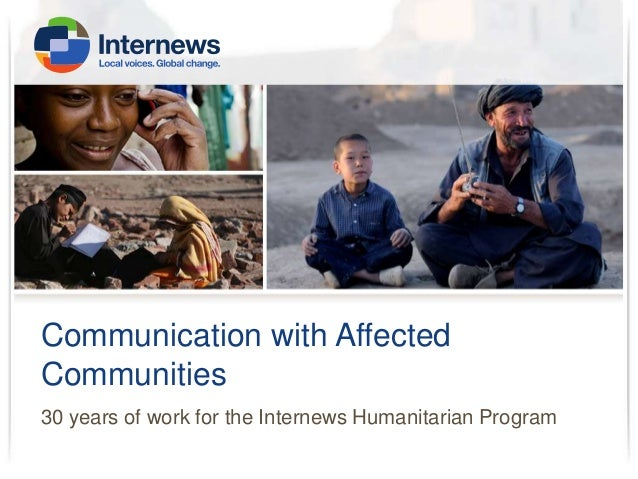Communication with Affected Communities 30 years of work for the Internews Humanitarian Program