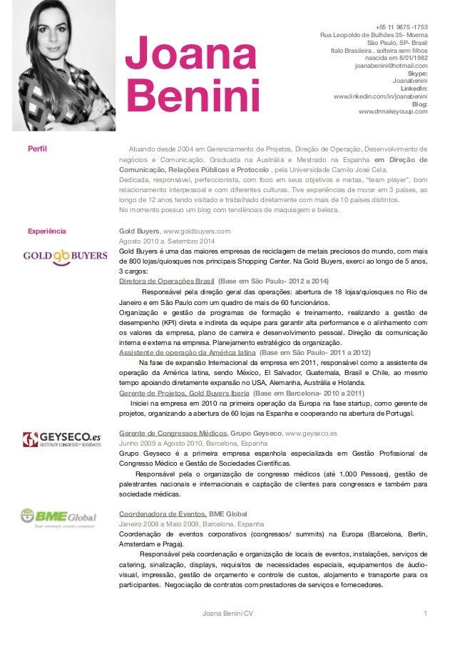 Joana  Benini  +55 11 9875 -1753  Rua Leopoldo de Bulhões 35- Moema  São Paulo, SP- Brasil  Italo Brasileira , solteira se...
