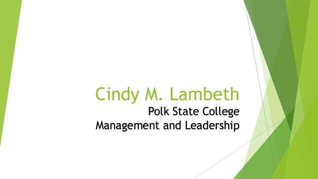 Cindy M. Lambeth Polk State College Management and Leadership