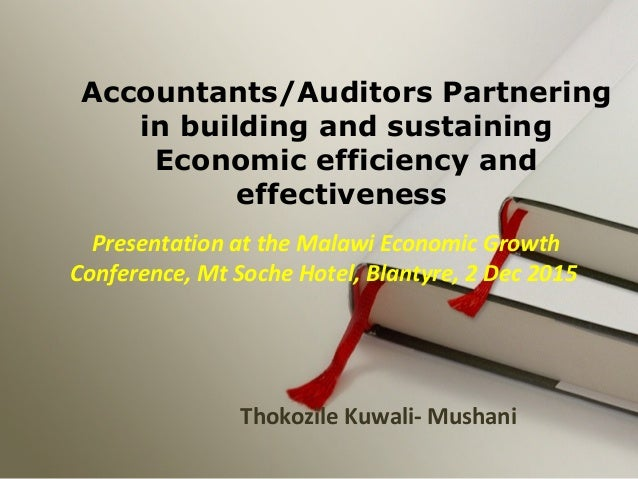 Presentation at the Malawi Economic Growth Conference, Mt Soche Hotel, Blantyre, 2 Dec 2015 Thokozile Kuwali- Mushani Acco...