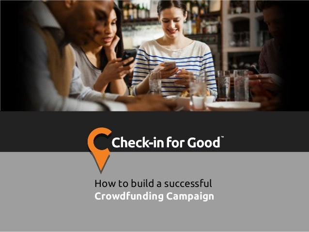 Crowdfunding Campaign How to build a successful