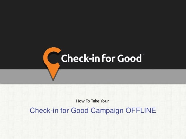 Check-in for Good Campaign OFFLINE How To Take Your
