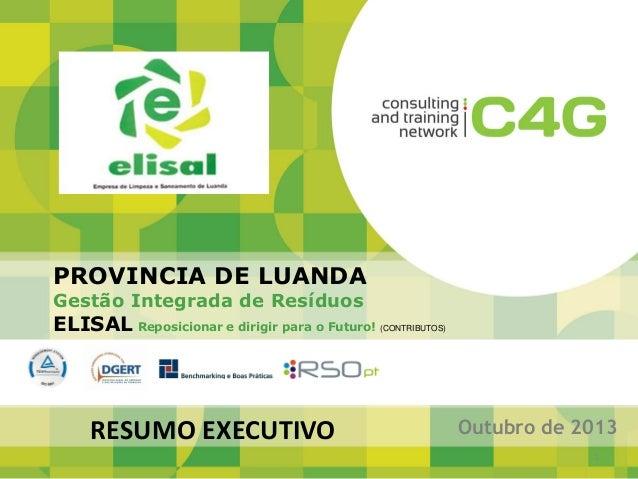 PROVINCIA DE LUANDA Gestão Integrada de Resíduos  ELISAL Reposicionar e dirigir para o Futuro! (CONTRIBUTOS) PROVINCIA DE ...